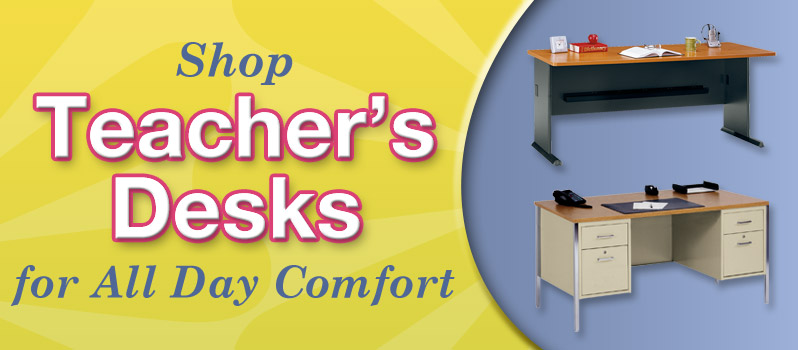 Shop Teacher's Desk for All Day Comfort